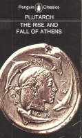Plutarch : The Rise and Fall of Athens - Nine Greek Lives.