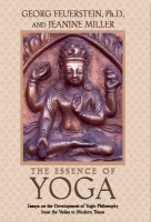 Feuerstein, Georg - Jeanine Miller : The Essence of Yoga