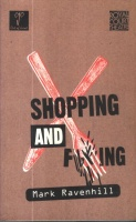 Ravenhill, Mark : Shopping and F***ing