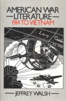Walsh, Jeffrey : American War Literature 1914 to Vietnam