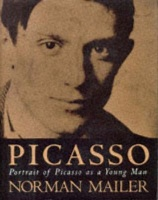 Mailer, Norman : Picasso - Portrait of Picasso as a Young Man