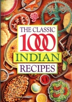Chopra, Veena : The Classic 1000 Indian Recipes