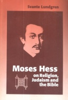 Lundgren, Svante : Moses Hess on Religion, Judaism and the Bible