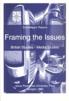Cunningham, John - Horváth József (Ed.) : Flaming the Issues - British Studies-Media Studies. Conference Papers. 1996.