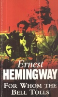 Hemingway, Ernest  : For Whom the Bell Tolls
