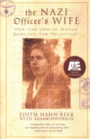 Beer, Edith H. with Susan Dworkin : The Nazi Officer's Wife - How One Jewish Woman Survived the Holocaust.