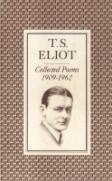Eliot, T.S. : Collected Poems 1909-1962