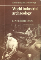 Hudson, Kenneth : World Industrial Archaeology