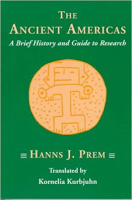 Prem, Hanns J. : Ancient Americas - A Brief History and Guide to Research