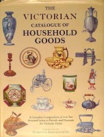 Bosomworth, Dorothy : The Victorian catalogue of household goods