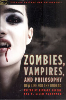 Greene, Richard - Mohammad, Silem K. (Ed.) : Zombies, Vampires, and Philosophy - New Life for the Undead