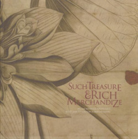 Spudich, Annamma : Such Treasure & Rich Merchandize - Indian Botanical Knowledge in 16th and 17 th Century European Books