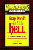 Plank, Robert : George Orwell's Guide Through Hell - A Psychological Study of 1984