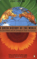 Ponting, Clive : A Green History of the World - The Enviroment and the Collapse of Great Civilizations