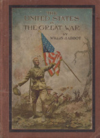 Abbot, Willis J. : The United States in The Great War