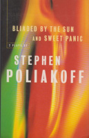 Poliakoff, Stephen : Blinded By The Sun & Sweet Panic