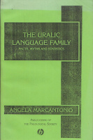 Marcantonio, Angelica : The Uralic Language Family: Facts, Myths and Statistics