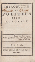 [Reviczky József] : Introductio ad politica Regni Hungariae.