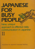 Japanese for Busy People II - Intermediate Level The Association for Japanese Language Teaching