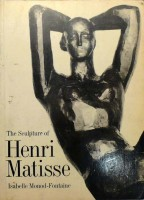 Monod- Fontaine, Isabelle -, Henri Matisse, Catherine Lampert,  : The sculpture of Henri Matisse