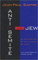 Sartre, Jean-Paul : Anti-Semite and Jew - An Exploration of the Etiology of Hate