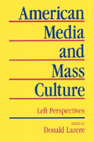 Lazere, Donald (Ed.) : American Media and Mass Culture - Left Perspectives