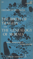 Nietzsche, Friedrich : The Birth of Tragedy and The Genealogy of Morals