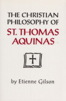 Gilson, Etienne : The Christian Philosophy of St. Thomas Aquinas