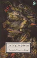 Borges, Jorge Luis : The Book of Imaginary Beings