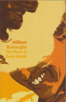 Burroughs, William : The Place of Dead Roads
