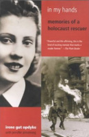 Opdyke, Irene Gut : In My Hands - Memories of a Holocaust Rescuer