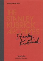 Castle, Alison (Ed.) : The Stanley Kubrick Archives