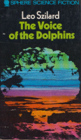 Szilard, Leo : The Voices Of The Dolphins and Other Stories