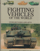 McNab, Chris - Trewhitt, Philip : Fighting Vehicles of the World - Over 600 Tanks and AFVS