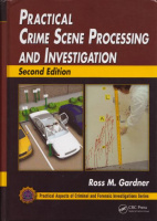 Gardner, Ross M. : Practical Crime Scene Processing and Investigation