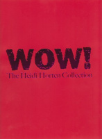 Husslein-Arco, Agnes (Hrsg.) : WOW! The Heidi Horten Collection