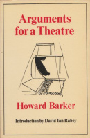Barker, Howard  : Arguments for a Theatre