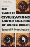 Huntington, Samuel P. : The Clash of Civilizations and the Remaking of World Order