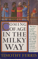 Ferris, Timothy : Coming of Age in the Milky Way