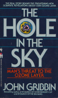 Gribbin, John : The Hole in the Sky - Man's Threat to the Ozone Layer