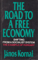 Kornai, János : The Road to a Free Economy - Shifting from a Socialist System. The Example of Hungary.