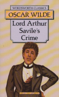 Wilde, Oscar : Lord Arthur Savile's Crime and Other Stories