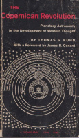 Kuhn, Thomas S. : The Copernican Revolution - Planetary Astronomy in the Develpoment of Western Thought