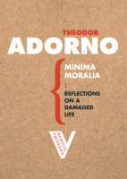 Adorno, Theodor : Minima Moralia - Reflections from Damaged Life