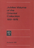 Apor Éva (Ed.) : Jubilee Volume of the Oriental Collection 1951-1976.