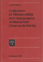 Terjék József : Collection of Tibetan MSS and Xylographs of Alexander Csoma de Kőrös
