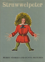 Hoffman, Heinrich : Struwwelpeter - Merry Stories and Funny Pictures