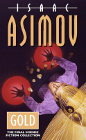 Asimov, Isaac : Gold - The Final Science Fiction Collection