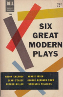 Six Great Modern Plays - Chekhov, Ibsen, O'Casey, Shaw, Miller and Williams