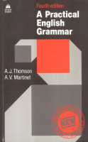 Thomson A. J. - Martinet A. V. : A Practical English Grammar